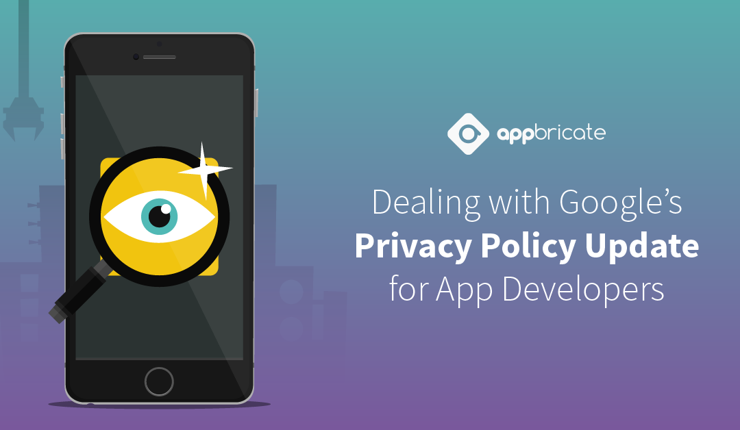Dealing with Google's Privacy Policy Update for App Developers